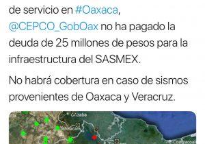 Sin servicio, el 40% de sensores de Alerta Sísmica en Oaxaca por adeudo de 25 millones