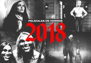 Las películas de horror que te harán gritar durante todo el 2018