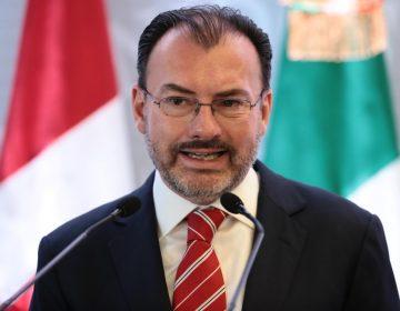 "México gana si Trump deporta a ""dreamers"", afirma secretario de Relaciones Exteriores"