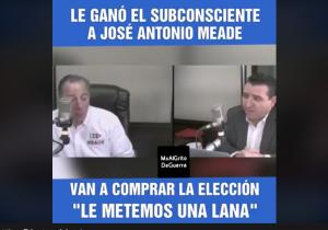 ¿Meade admitió que comprará las elecciones?