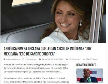 Dos noticias falsas sobre Angélica Rivera: no dijo que indígenas dan asco ni que México está lleno de delincuentes