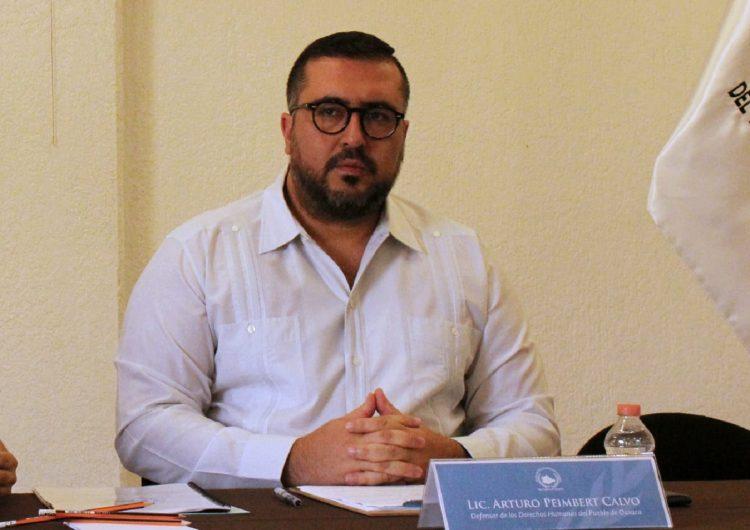 Demanda ombusdman oaxaqueño intervención de la CEAV tras violento proceso electoral