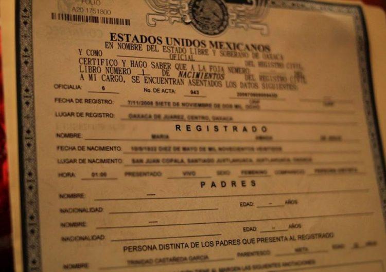 Pagaban oaxaqueños 30 mdp anuales por actas de nacimiento; quita Congreso caducidad a estos documentos