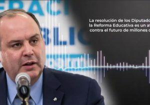 Advierte Coparmex regresión, discrecionalidad y corrupción con dictamen de Reforma Educativa aprobado por la Cámara de Diputados