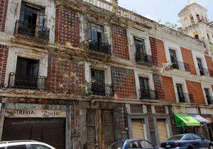 Hay 14 casonas de alto riesgo de colapso en el Centro Histórico de Puebla