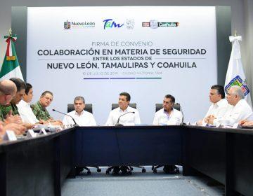 Nuevo León y Tamaulipas se unen a Coahuila en materia de seguridad