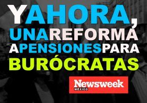 ¿Es necesaria una reforma de pensiones para trabajadores del Estado?