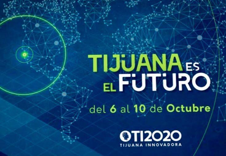 """""""Tijuana es el futuro"""", la edición que celebra 10 años de Tijuana Innovadora será virtual"""