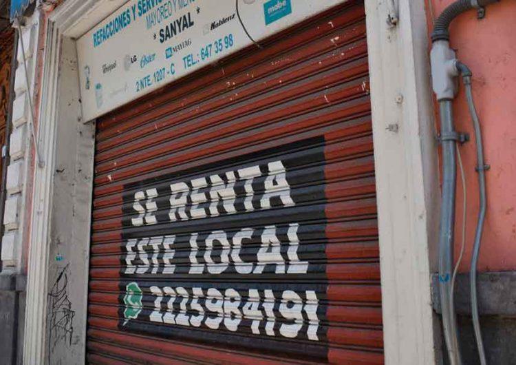 Mil 400 locales cerrados en Puebla por no poder pagar rentas