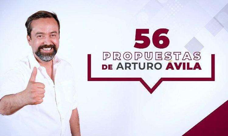 Suma Arturo Ávila 56 propuestas de campaña para un gobierno Sin Excusas