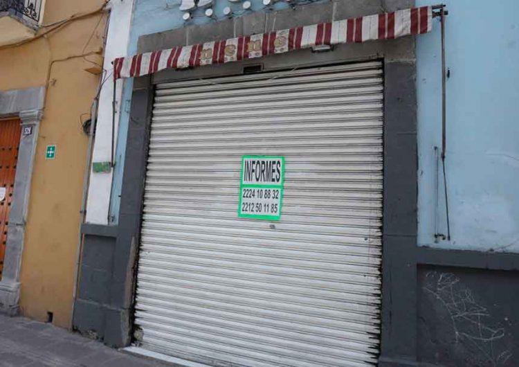 Por nulas ventas ni clientes, locales vacíos en Av Juárez y Centro Histórico de Puebla
