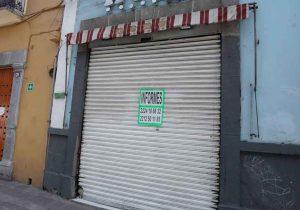 Por nulas ventas ni clientes, locales vacíos en Av. Juárez y Centro Histórico de Puebla